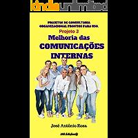 Projetos de consultoria - 3 - Melhoria das comunicações internas (Projetos de consultoria organizacional)