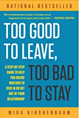 Too Good to Leave, Too Bad to Stay: A Step-by-Step Guide to Help You Decide Whether to Stay In or Get Out of Your Relationship Kindle Edition