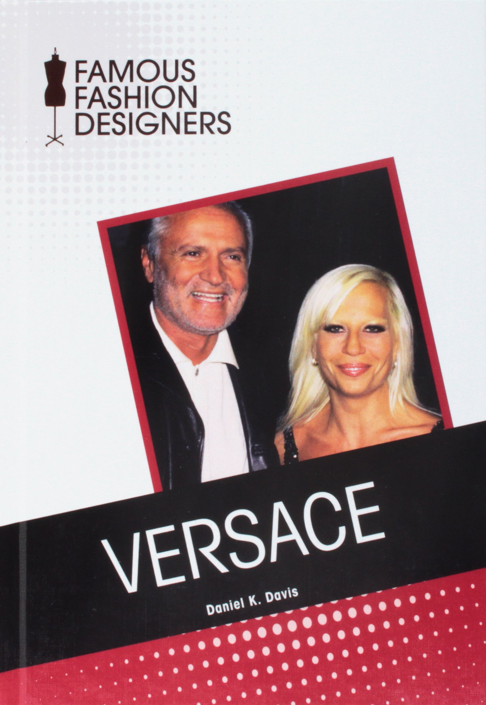 Amazon Com Versace Famous Fashion Designers 9781604139808 Davis Daniel K Books