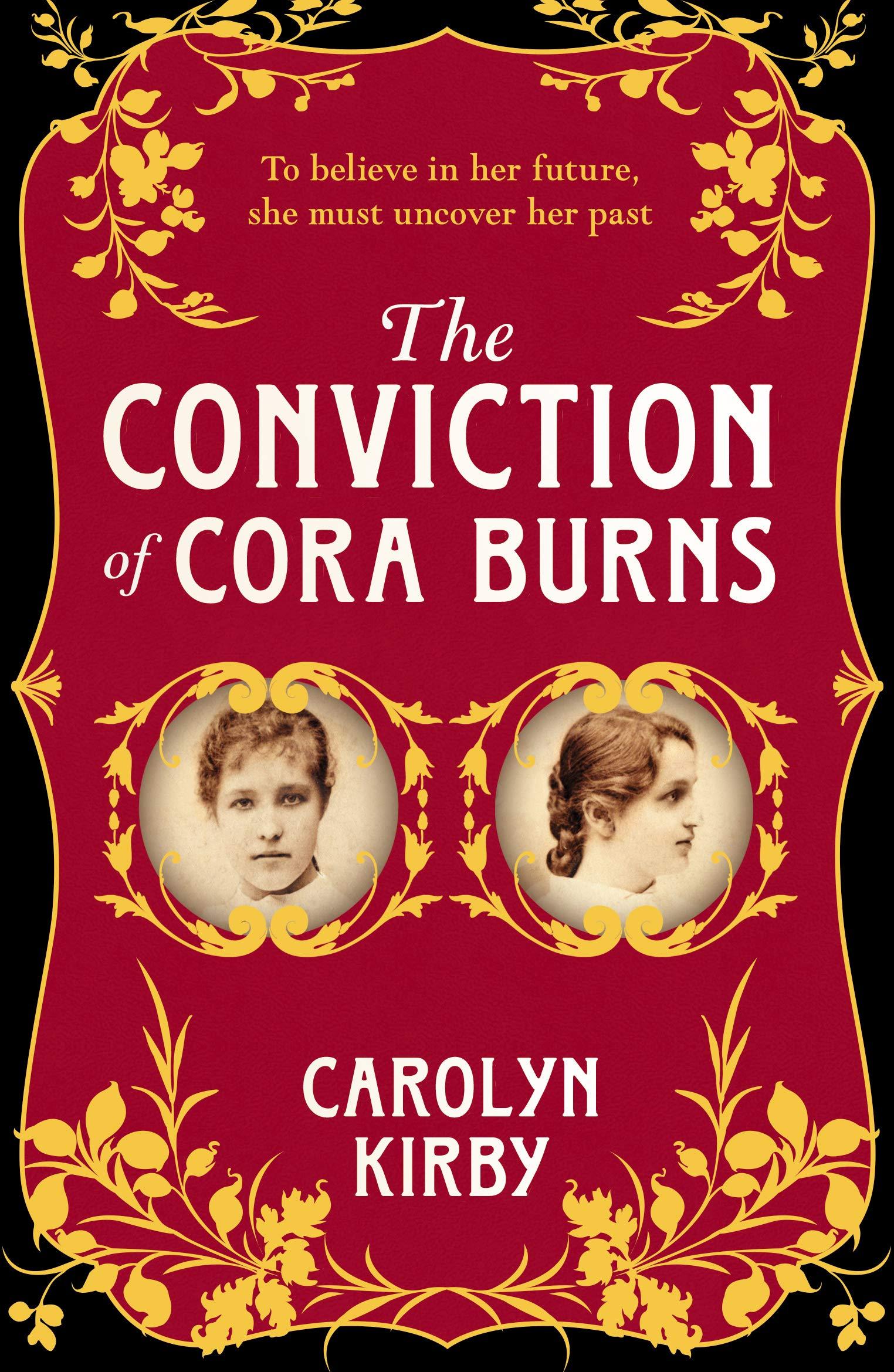 The Conviction of Cora Burns: Amazon.co.uk: Carolyn Kirby: 9780857302946:  Books