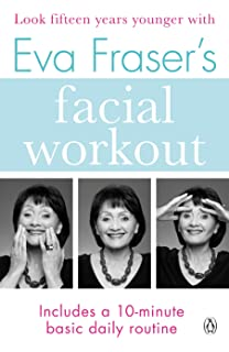 Japanese skincare revolution how to have the most beautiful skin of eva frasers facial workout look fifteen years younger with this easy daily routine fandeluxe Choice Image