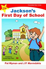 Jackson's First Day of School (I am a STAR Personalized Book Series 1) Kindle Edition