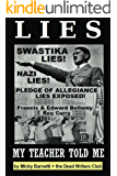 Lies My Teacher Told Me: Swastikas, Nazis, Pledge of Allegiance Lies Exposed by Rex Curry and Francis & Edward Bellamy