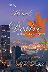 Into the Heart of Desire (A Heart's Desire Novel) Kindle Edition