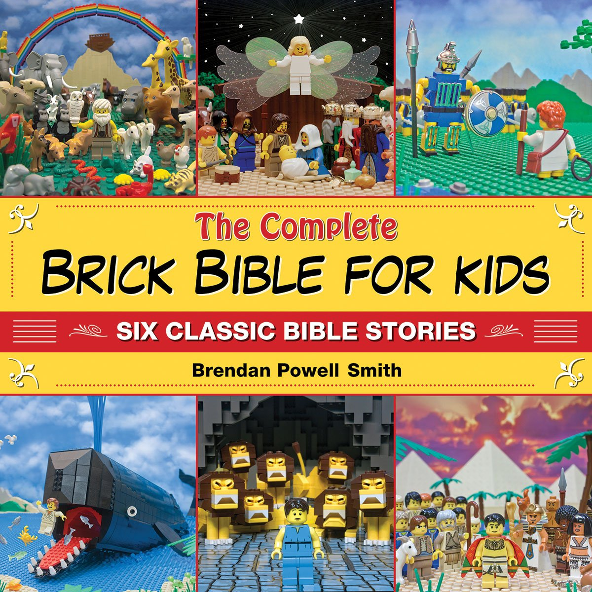 The Complete Brick Bible For Kids  Six Classic Bible Stories
