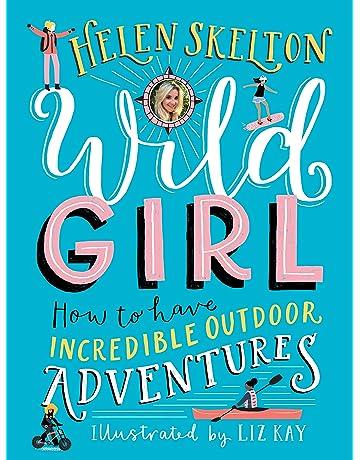 Wild Girl: How to Have Incredible Outdoor Adventures: Skelton, Helen, Kay,  Liz: 9781536212860: Amazon.com: Books