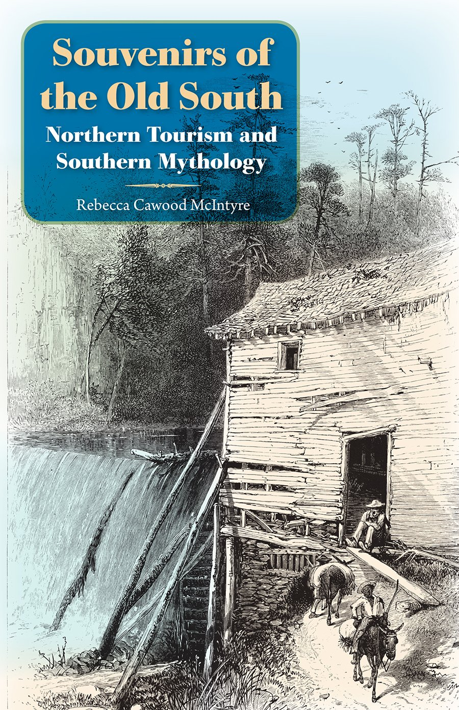 Download Souvenirs of the Old South: Northern Tourism and Southern Mythology ebook