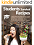 Students Survival Recipes: Top 55 Quick and Simple Recipes: Energy Breakfast, Immunity Boosting Smoothies, Meat, Salads, Sandwiches, Soups, Pre-Workout Meals and Snacks, Desserts