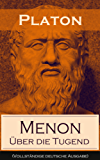 Menon - Über die Tugend (Vollständige deutsche Ausgabe): Über das Wesen der Erkenntnis und die Bedeutung der Mathematik