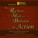 The Richest Man in Babylon...In Action: Based on the All-Time Classic Book by George S. Clason