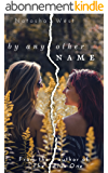 By Any Other Name (English Edition)
