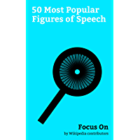 Focus On: 50 Most Popular Figures of Speech: Red Herring, Synecdoche, Sarcasm, Euphemism, Paraprosdokian, Trope (literature), Allusion, Pathetic Fallacy, ... de L'escalier, etc. (English Edition)