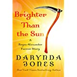 Brighter Than the Sun: A Reyes Alexander Farrow Story (Charley Davidson Series)
