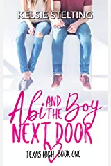 Abi and the Boy Next Door: A Sweet Coming of Age Romance (The Texas High Series: Abi Book 1) Kindle Edition