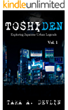 Toshiden: Exploring Japanese Urban Legends: Volume One