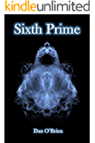 Sixth Prime (The Prime Saga Book 1)