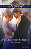 Mills & Boon : The Chaperone's Seduction (The Infamous Arrandales Book 1)