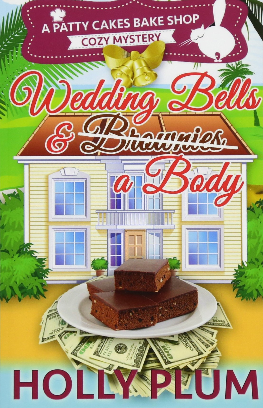 Download Wedding Bells and a Body (A Patty Cakes Bake Shop Cozy Mystery Series) (Volume 5) pdf epub