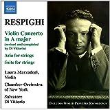 Respighi: Violin Concerto (Violin Concerto In A Major/ Suite For Strings/ Rossiniana)