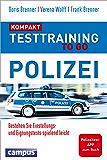 Testtraining to go Polizei - kompakt: Bestehen Sie Einstellungs- und Eignungstests spielend leicht