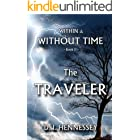 The Traveler: Within and Without Time - Book II (Within & Without Time 2)