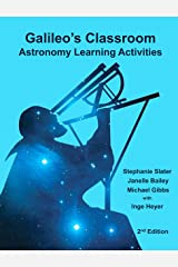 Galileo's Classroom: Astronomy Learning Activities, 2nd Edition Kindle Edition