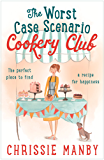 The Worst Case Scenario Cookery Club: the perfect laugh-out-loud romantic comedy