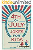 4th  of July Jokes for Kids: Independence Day Jokes for Kids
