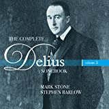 The Complete Delius Songbook Volume 2