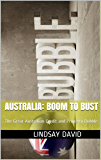 Australia: Boom to Bust: The Great Australian Credit and Property Bubble
