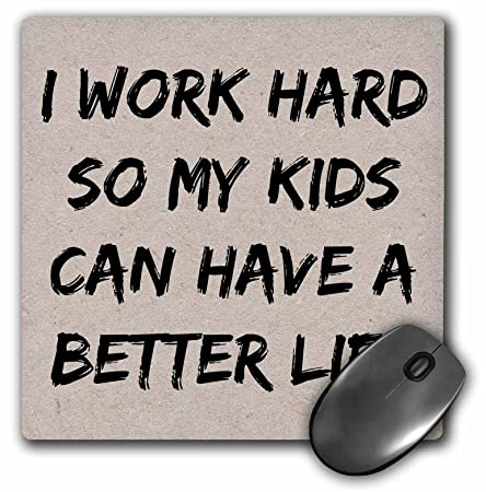 Xander Inspirational Quotes I Work Hard So My Kids Can Have A