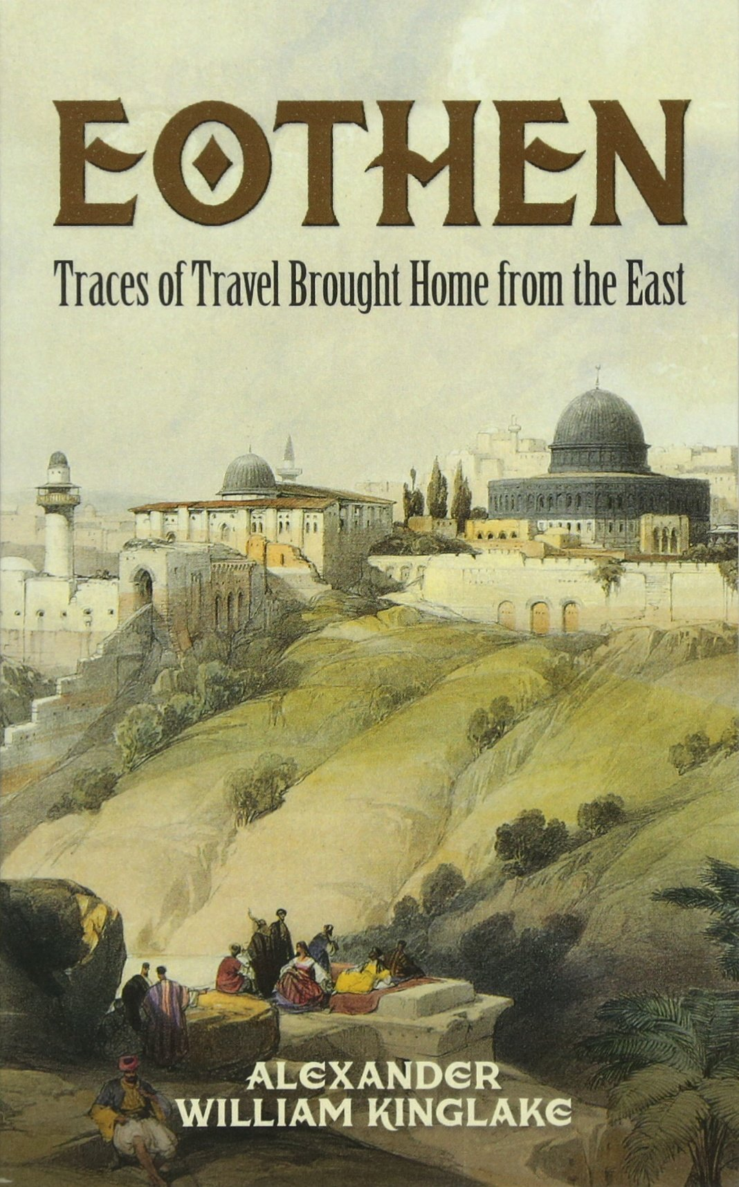 Eothen: Traces of Travel Brought Home from the East pdf