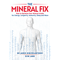 The Mineral Fix: How to Optimize Your Mineral Intake for Energy, Longevity, Immunity, Sleep and More (English Edition)