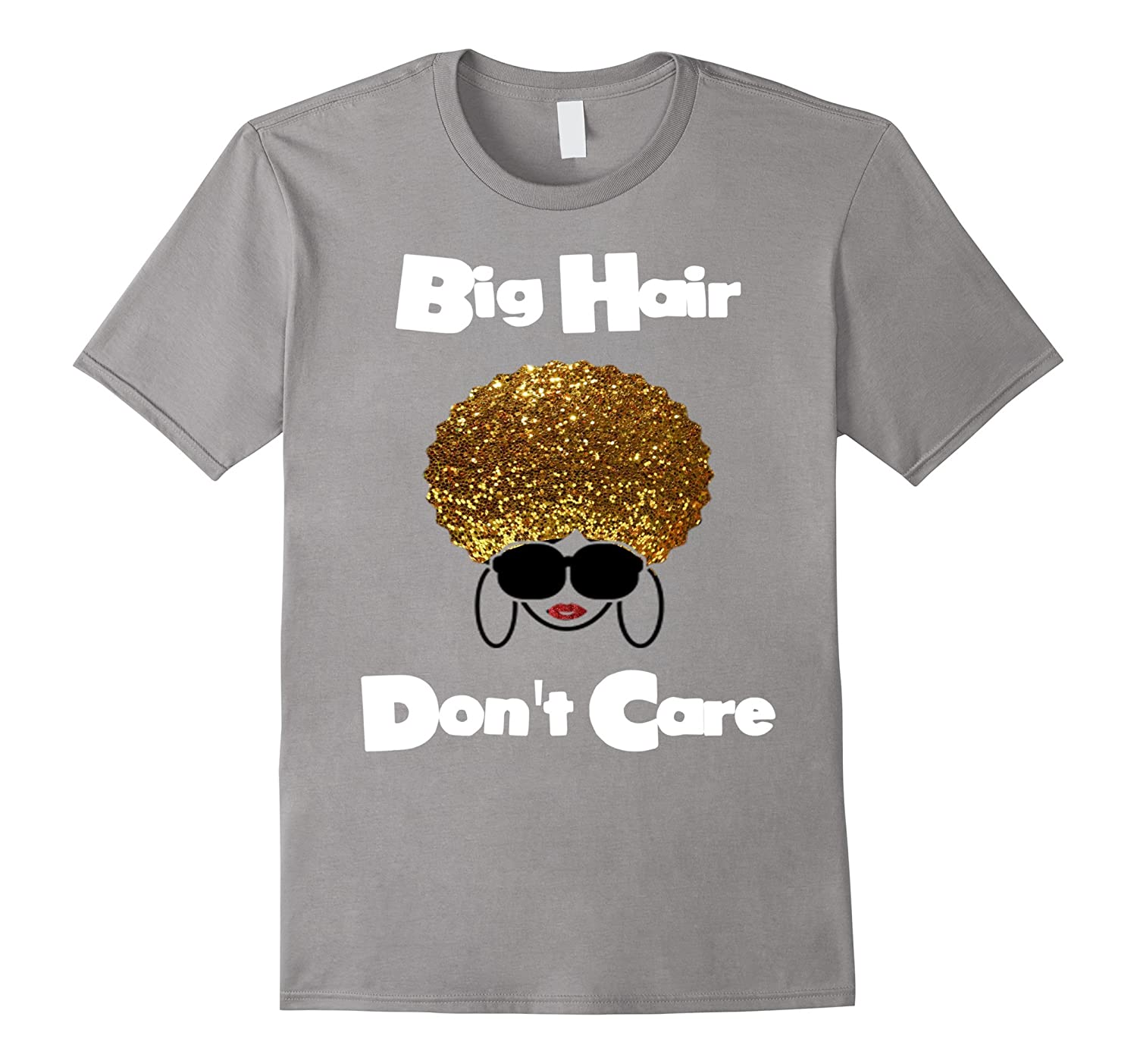 Big Hair Don't Care Shirt - Curly Hair Glam Glitter Inspired-BN