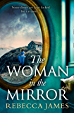 The Woman In The Mirror: A haunting gothic story of obsession, tinged with suspense