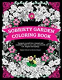 Sobriety Garden Coloring Book: Transport yourself into a tranquil and meditative state as you color popular A.A. slogans…