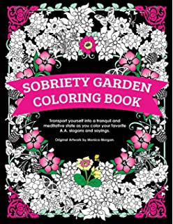 Sobriety Garden Coloring Book Transport Yourself Into A Tranquil And Meditative State As You Color