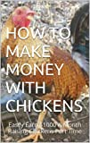 How To Make Money With Chickens: Easily Earn
