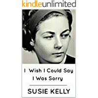 I Wish I Could Say I Was Sorry (English Edition)