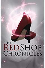 The Red Shoe Chronicles : A Limited Edition Anthology Kindle Edition