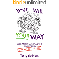 Your Will, Your Way: Will and Estate Planning in Australia and What They Don't Tell You (English Edition)