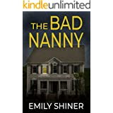 The Bad Nanny: A gripping domestic thriller with a killer twist