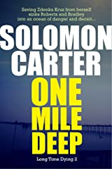 One Mile Deep - Long Time Dying Private Investigator Crime Thriller series, book  2 (Long Time Dying Series) Kindle Edition