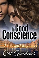 In Good Conscience: The Final Adventure (The Conscience Series Book 3) Kindle Edition