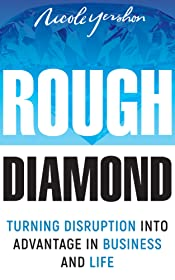 Rough Diamond: Turning Disruption Into Advantage in Business and Life