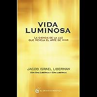 Vida Luminosa: La ciencia de la luz que