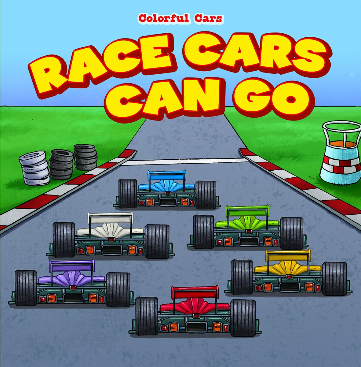 Race Cars Can Go (Colorful Cars)