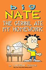 Big Nate: The Gerbil Ate My Homework Kindle Edition