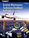 Aviation Maintenance Technician Handbook: Airframe, Volume 2: FAA-H-8083-31A, Volume 2 (ASA FAA Handbook Series)
