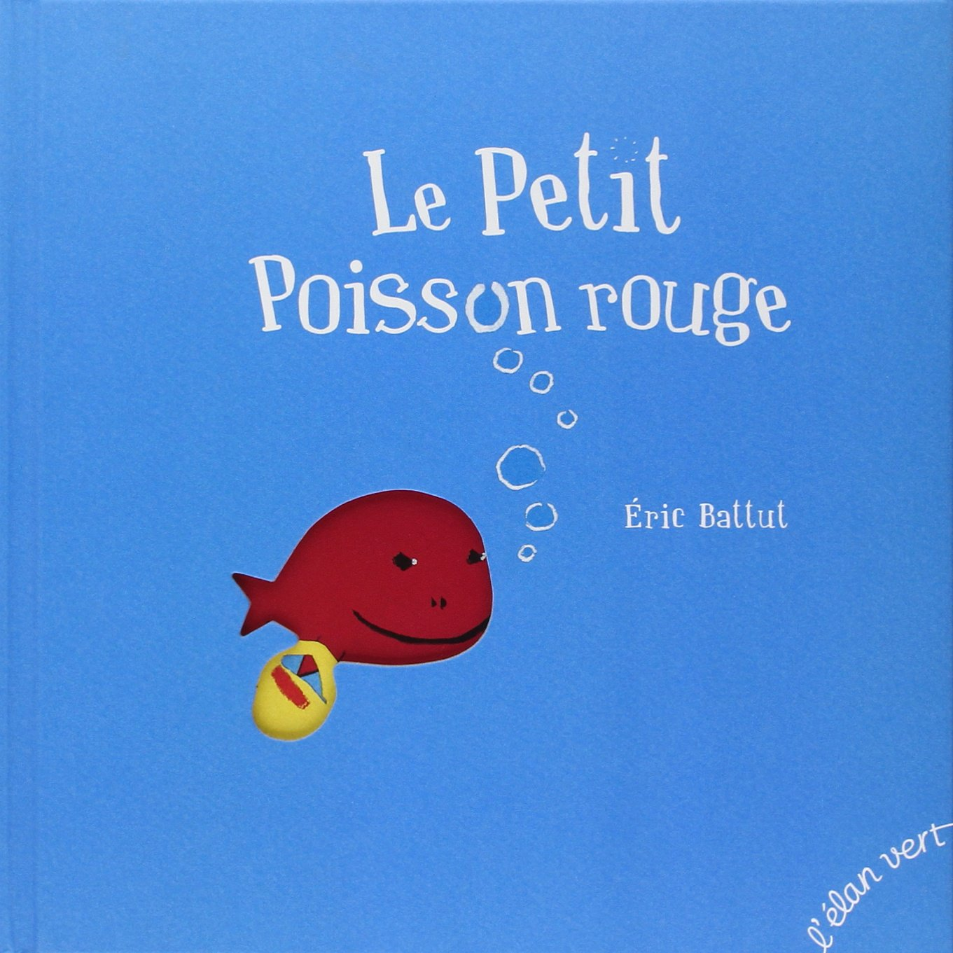 Eric battut le petit poisson rouge for Petit poisson rouge